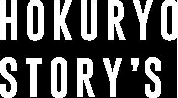 HOKURYO STORY'S